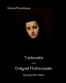 Trędowata oraz Ordynat Michorowski