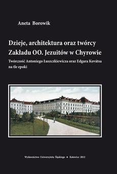 Dzieje, architektura oraz twórcy Zakładu OO. Jezuitów w Chyrowie