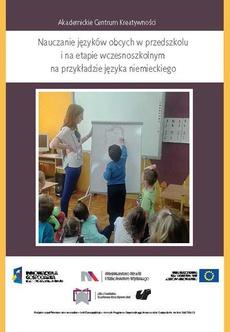 Akademickie Centrum Kreatywności. Nauczanie języków obcych w przedszkolu i na etapie wczesnoszkolnym na przykładzie języka niemieckiego