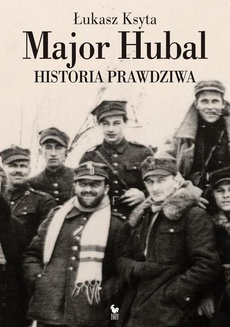 Major Hubal. Historia prawdziwa