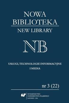 """""""Nowa Biblioteka. New Library. Usługi, technologie informacyjne i media"""" 2016, nr 3 (22)"""