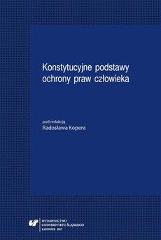 Konstytucyjne podstawy ochrony praw człowieka - 16 Ingerencja państwa w wolność działalności gospodarczej w świetle Konstytucji Rzeczypospolitej Polskiej na przykładzie koncesji