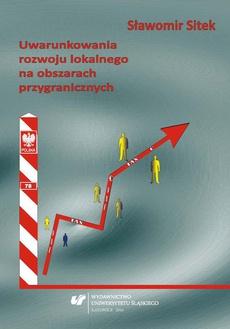 Uwarunkowania rozwoju lokalnego na obszarach przygranicznych - 06 Klasyfikacja procesów rozwojowych na obszarach przygranicznych; Teorie rozwoju lokalnego a rozwój obszarów przygranicznych; Zakończenie; Literatura
