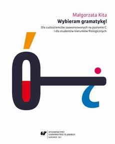 Wybieram gramatykę! Dla cudzoziemców zaawansowanych na poziomie C i dla studentów kierunków filologicznych. Wyd. 3. popr. - 01 Dźwiękowa strona języka. Graficzna strona języka