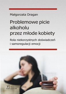 Problemowe picie alkoholu przez młode kobiety