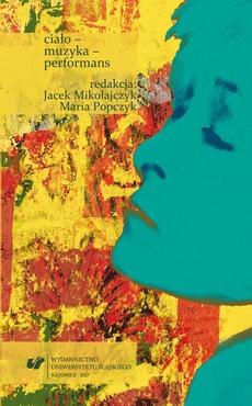 """Ciało – muzyka – performans - 12 Muzyk rockowy (jako performer) –wpływ """"świata dizajnu"""" na kreację artysty"""