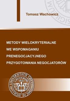 Metody wielokryterialne we wspomaganiu prenegocjacyjnego przygotowania negocjatorów