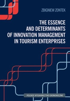 The Essence and Determinants of Innovation Management in Tourism Enterpris