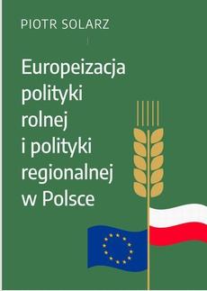 Europeizacja polityki rolnej i polityki regionalnej w Polsce w latach 2004-2019