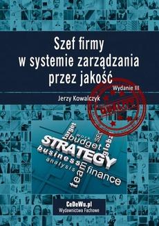 Szef firmy w systemie zarządzania przez jakość. Wyd. III