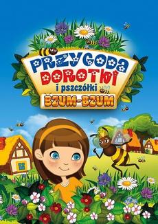 Przygoda Dorotki i pszczółki Bzum-Bzum
