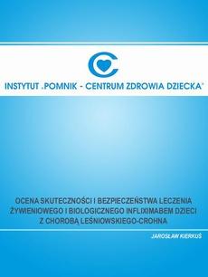 Ocena skuteczności i bezpieczeństwa leczenia żywieniowego i biologicznego infliximabem dzieci z chorobą Leśniowskiego-Crohna