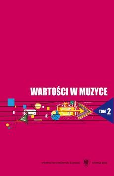 Wartości w muzyce. T. 2: Wartości kształcące i kształtowane u studentów w toku edukacji szkoły wyższej - 05 Folklor muzyczny w edukacji regionalnej (na przykładzie Wojewódzkiego Przeglądu Zespołów Folklorystycznych Wici w Chorzowie)