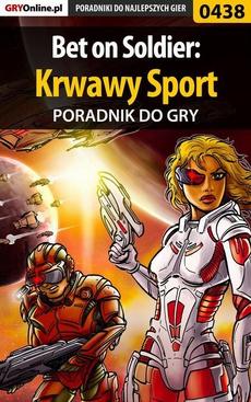Bet on Soldier: Krwawy Sport - poradnik do gry