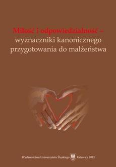 """Miłość i odpowiedzialność - wyznaczniki kanonicznego przygotowania do małżeństwa - 04 Przygotowanie bezpośrednie do małżeństwa i życia w rodzinie według """"Dyrektorium duszpasterstwa rodzin"""" z 2003 roku"""