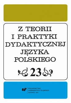 """""""Z Teorii i Praktyki Dydaktycznej Języka Polskiego"""". T. 23 - 13 Recenzje"""
