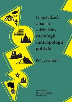 O pożytkach z badań z dziedziny socjologii i antropologii polityki - 11 Kształtowanie przestrzeni publicznych Katowic w świetle antropologii polityki