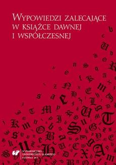 Wypowiedzi zalecające w książce dawnej i współczesnej - 15 Dawne i współczesne zachęty do lektury siedemnastowiecznego przekładu pieśni Horacego