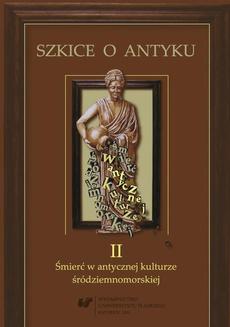Szkice o antyku. T. 2: Śmierć w antycznej kulturze śródziemnomorskiej - 01 Samobójstwo jako problem etyczny w filozofii starożytnej