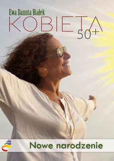 Kobieta 50+ - Kobieta 50+ Być a mieć. Zarządzanie wiekiem