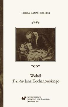 """Wokół """"Trenów"""" Jana Kochanowskiego"""