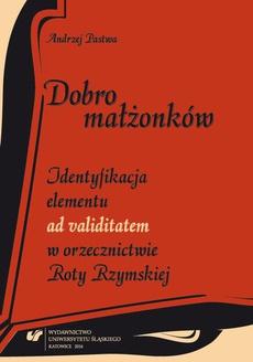"""Dobro małżonków - 02 Rozdz. 2, cz. 1. Formalne określenie i znaczenie prawne bonum coniugum: Kompatybilność schematu dóbr św. Augustyna — dobro małżonków w konfiguracjach """"nieautonomicznych"""""""