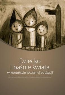 Dziecko i baśnie świata w kontekście wczesnej edukacji