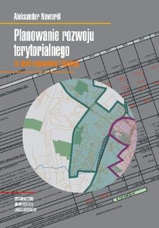 Planowanie rozwoju terytorialnego w skali regionalnej i lokalnej