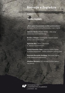 """""""Narracje o Zagładzie"""" 2016 - 24 Daria Nowicka: Miejsca pamięci. O poznańskiej synagodze przy Wronieckiej. Joanna Roszak: Słyszysz? Synagoga. Wychodząc spod poznańskiej synagogi przy Wronieckiej. Lublin–Warszawa, Instytut Slawistyki PAN – Ośrodek """"Brama G"""