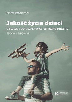 Jakość życia dzieci a status społeczno-ekonomiczny rodziny