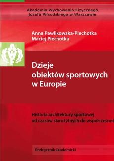 Dzieje obiektów sportowych w Europie. Historia architektury sportowej od czasów starożytnych do współczesności