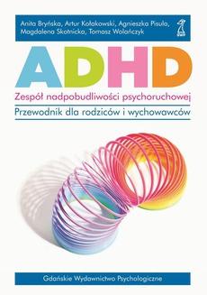 ADHD. Zespół nadpobudliwości psychoruchowej.