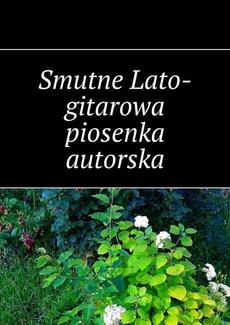 Smutne Lato-gitarowa piosenka autorska