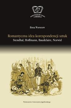 Romantyczna idea korespondencji sztuk. Stendhal, Hoffman, Baudleaire, Norwid