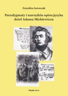 Paradygmaty i narzędzia opisu języka dzieł Adama Mickiewicza