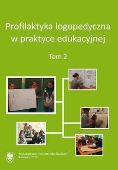 Profilaktyka logopedyczna w praktyce edukacyjnej. T. 2