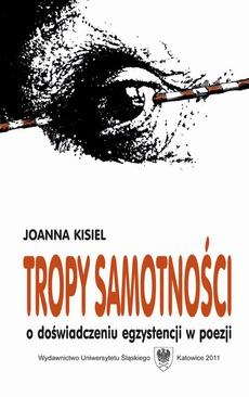 Tropy Samotności 01 Samotność Wiersz Joanna Kisiel