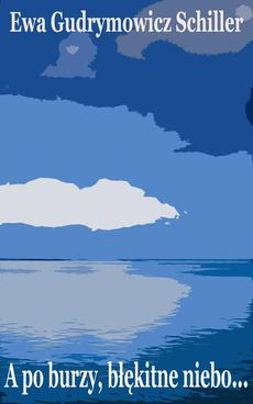 A po burzy błękitne niebo