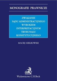 Związanie sądu administracyjnego wyrokiem interpretacyjnym Trybunału Konstytucyjnego