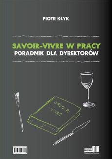 Savoir-vivre w pracy. Poradnik dla dyrektorów