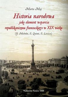 Historia narodowa jako element wsparcia republikanizmu francuskiego w XIX wieku