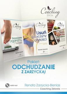 Pakiet 3 w 1: Odchudzanie z Zarzycką! Przyczyny otyłości, oczyszczanie organizmu i dieta zgodna z grupą krwi.
