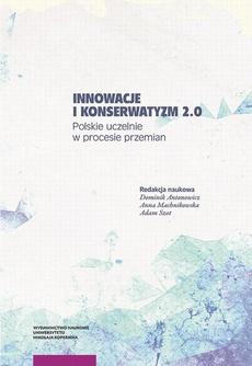 Innowacje i konserwatyzm 2.0. Polskie uczelnie w procesie przemian