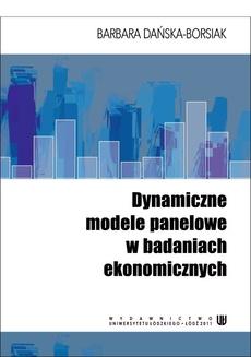 Dynamiczne modele panelowe w badaniach ekonomicznych