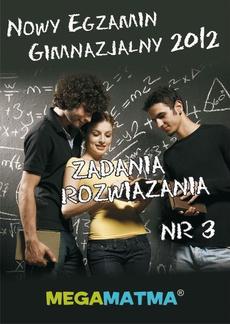 Matematyka-Arkusz egzaminu gimnazjalnego MegaMatma nr 3. Zadania z rozwiązaniami.