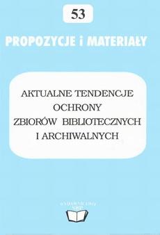 Aktualne tendencje ochrony zbiorów bibliotecznych i archiwalnych