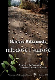 """Młodość i starość - 07 W poszukiwaniu sposobów zatrzymania czasu... (O """"Pejzażach sentymentalnych"""" Jarosława Iwaszkiewicza)"""