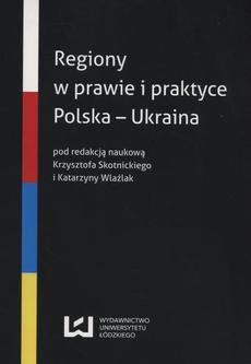 Regiony w prawie i praktyce. Polska - Ukraina