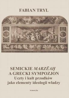 Semickie marzeah a grecki sympozjon. Uczty i kult przodków jako elementy ideologii władzy