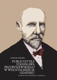 Publicystyka Stanisława Przybyszewskiego w Wolnym Mieście Gdańsku